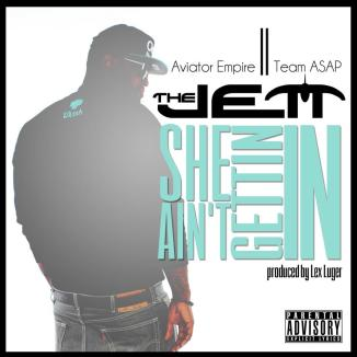 The Jett Show releases She Ain't Gettin In produced by Lex Luger